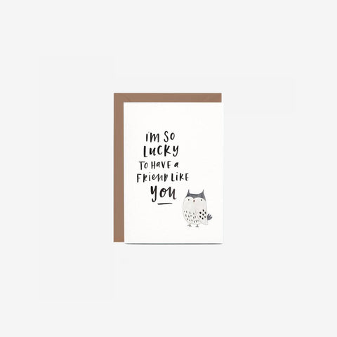 SIMPLE FORM. - In The Daylight - Card Friend Like You - Greeting Card