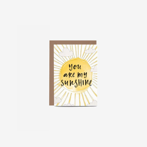 In The Daylight - Card You Are My Sunshine - Greeting Card  SIMPLE FORM.