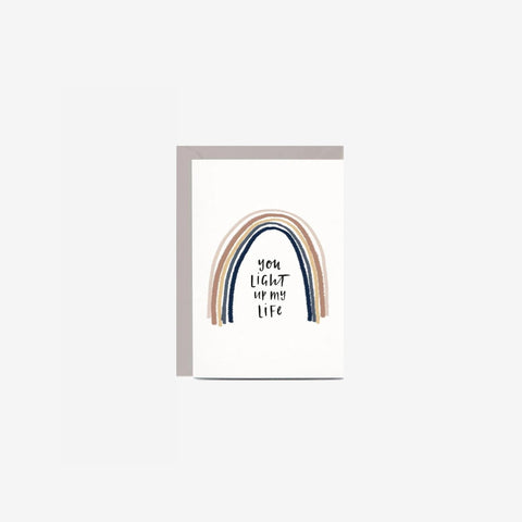 SIMPLE FORM. - In The Daylight - Card You Light Up My Life Rainbow - Greeting Card