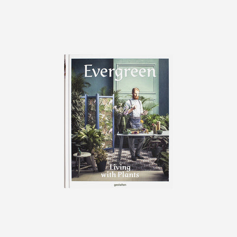 SIMPLE FORM. - Gestalten - Evergreen : Living With Plants - Book