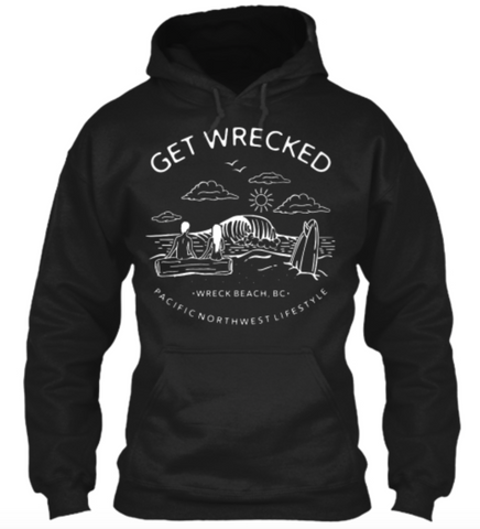 "Pacific NorthWest Wreck Beach ""Get Wrecked"" Hoodie"