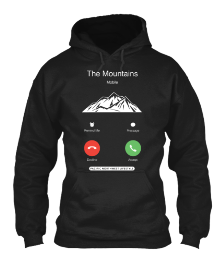 Pacific NorthWest The Mountains Are Calling Hoodie