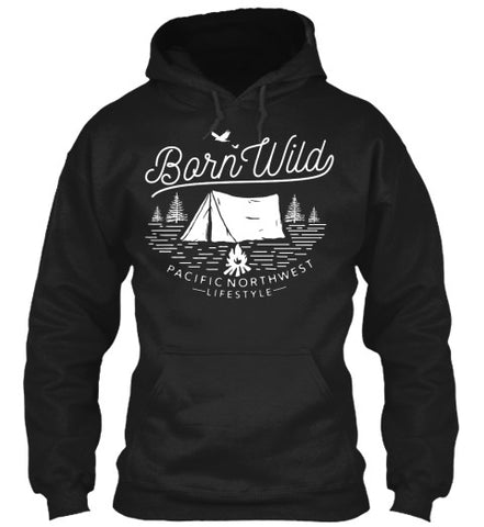 Pacific NorthWest Born Wild Hoodie - Pacific NorthWest Lifestyle
