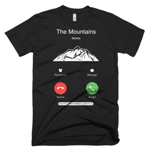 The Mountains Are Calling And I Must Go T-Shirt (iPhone) - Pacific NorthWest Lifestyle