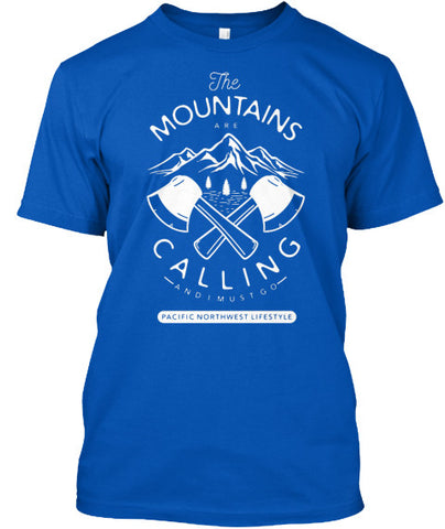 The Mountains Are Calling And I Must Go T-Shirt - Pacific NorthWest Lifestyle