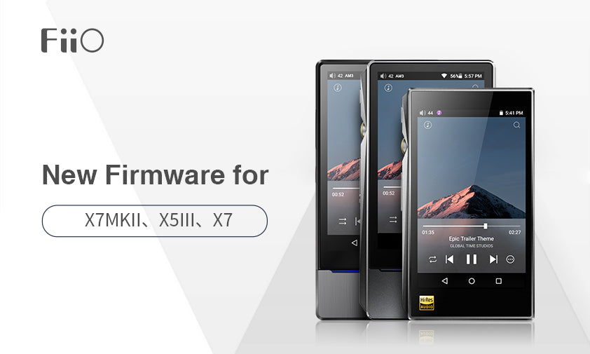 Firmware Updates for FiiO X5III/X7/X7MKII with USB Audio Support