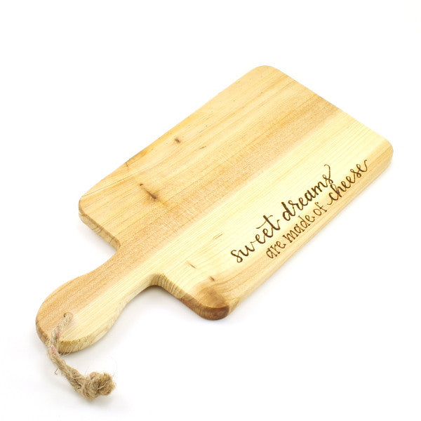 Wooden Serving Board - Sweet Dreams Are Made Of Cheese