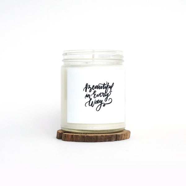 """Beautiful In Every Way"" Soy Candle"