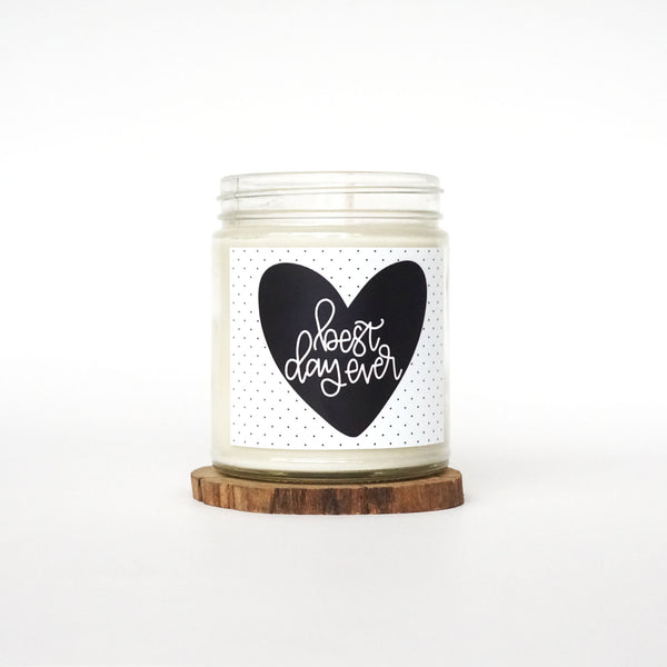 """Best Day Ever"" Soy Candle"