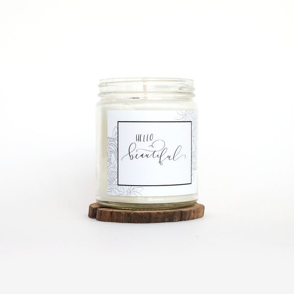 """Hello Beautiful"" Soy Candle"