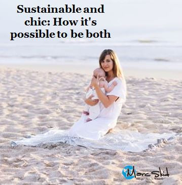 Sustainable and chic: How it's possible to be both