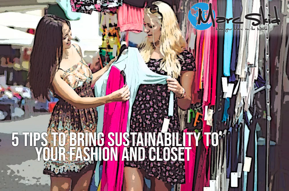 5 Tips to bring sustainability to your fashion and closet
