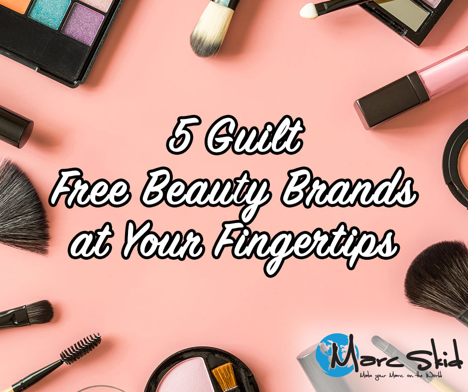 5 Guilt Free Beauty Brands at Your Fingertips
