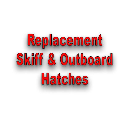 Skiff & Outboard Replacement Hatches