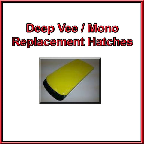 Deep Vee Replacement Hatches