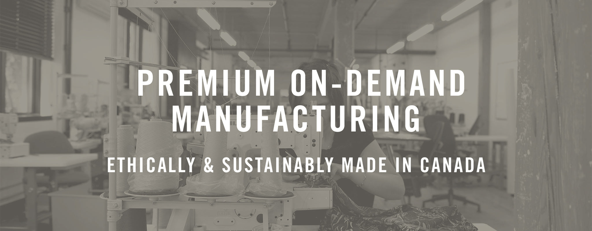 Premium On-Demand Manufacturing - Made in Canada