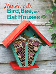Handmade Bird Bee and Bat Houses