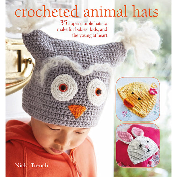 Crocheted Animal Hats by Nicki Trench
