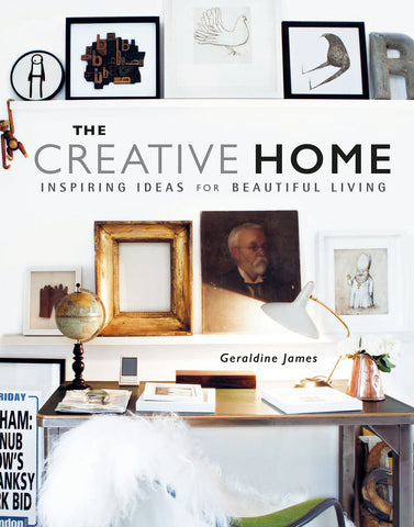 The Creative Home by Geraldine James