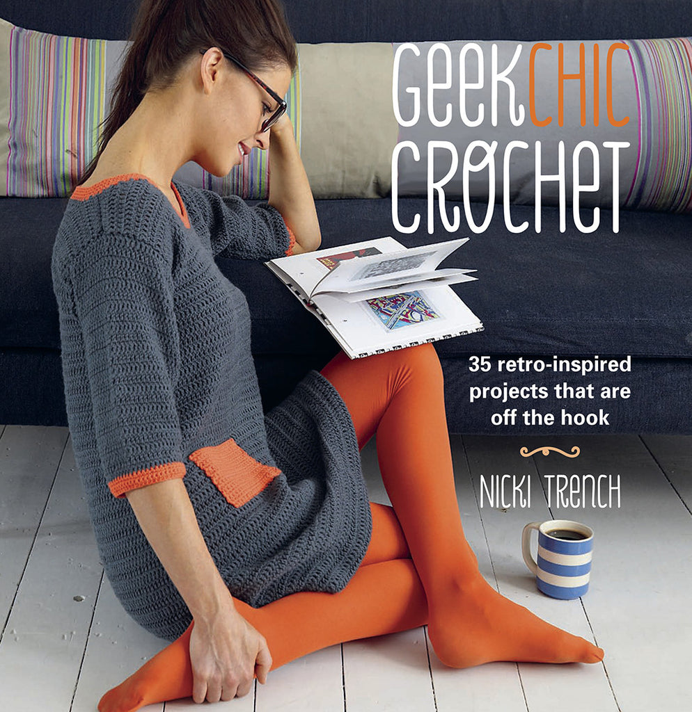 Geek chic crochet by Nicki Trench