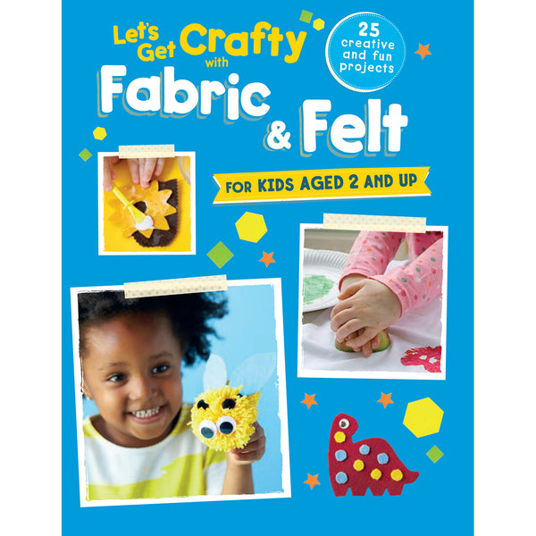let's get crafty with fabric and felt by CICO books