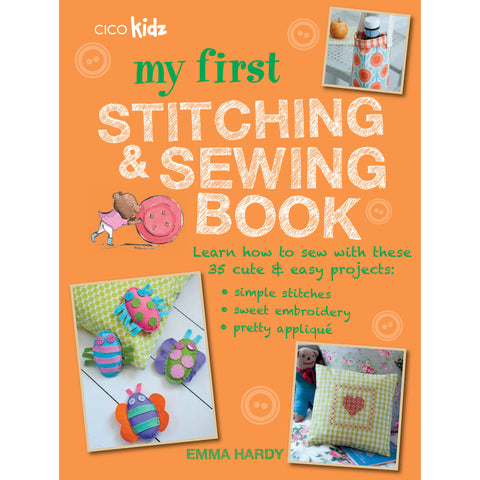 my first stitching and sewing book by emma hardy