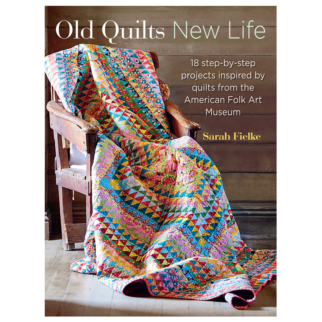 old quilts new life by sarah fielke