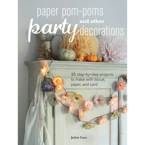 paper pom poms and other party decorations by juliet carr
