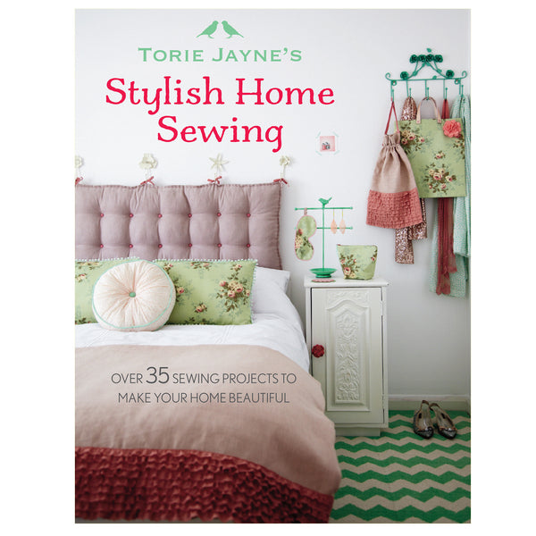 torie jayne's stylish home sewing by torie jayne