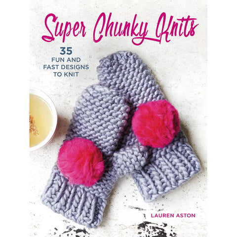 Super Chunky Knits by Lauren Aston