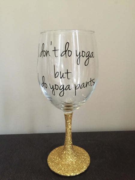 I dont do yoga but I do yoga Pants funny Gold  Glitter Wine Glass, personalized 20 oz. Great gift, wine glass, birthday, mothers day