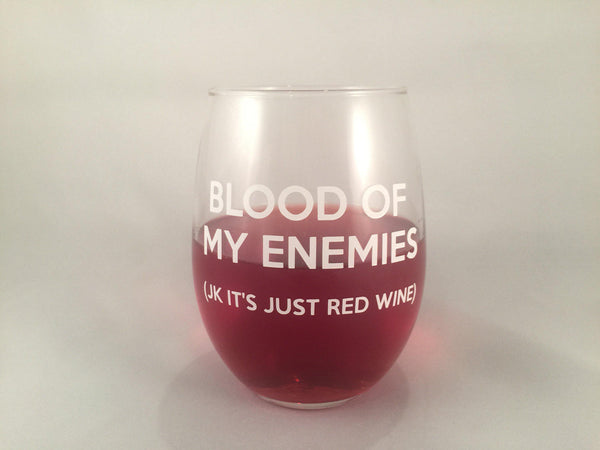 Blood of my Enemies Stemless Wine Glass, Funny Wine Glass