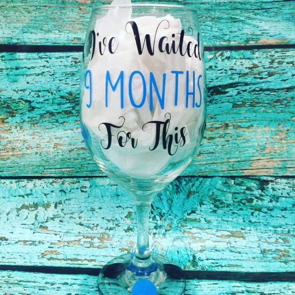 I've waited 9 months for this Custom Wine Glass, Personalized, Custom Stemware, baby shower gift, pink or blue I waited 9 Months for this