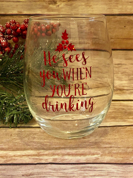 He sees you when you're drinking Funny Wine glass Santas Favorite Ho, Christmas Wine Glass, Hostess Gift, It's a Beaut Clark Christmas Gift