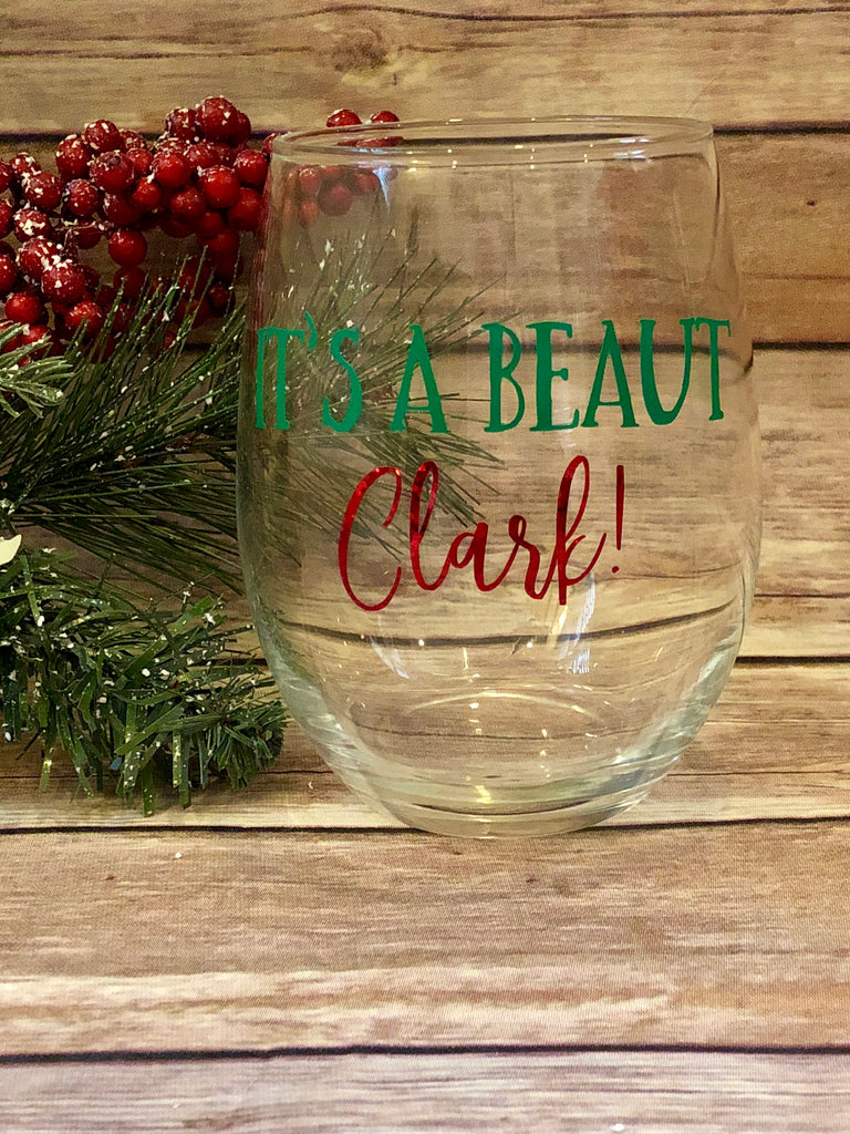 It's a Beaut Clark Funny Wine Glass, Christmas Wine Glass, Hostess Gift, He sees you when you're drinking, Santas Favorite Ho Christmas gift