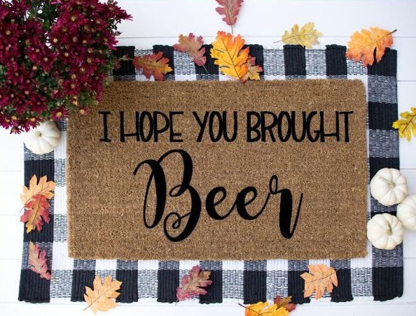 I hope you brougth Beer Funny Doormat,  Welcome Mat, welcome mat- custom - Home Decor Brought Wine doormat