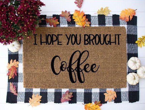 I hope you brougth Coffee Funny Doormat,  Welcome Mat, welcome mat- custom - Home Decor Brought Wine doormat