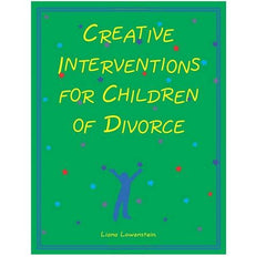 Creative Interventions for Children of Divorce