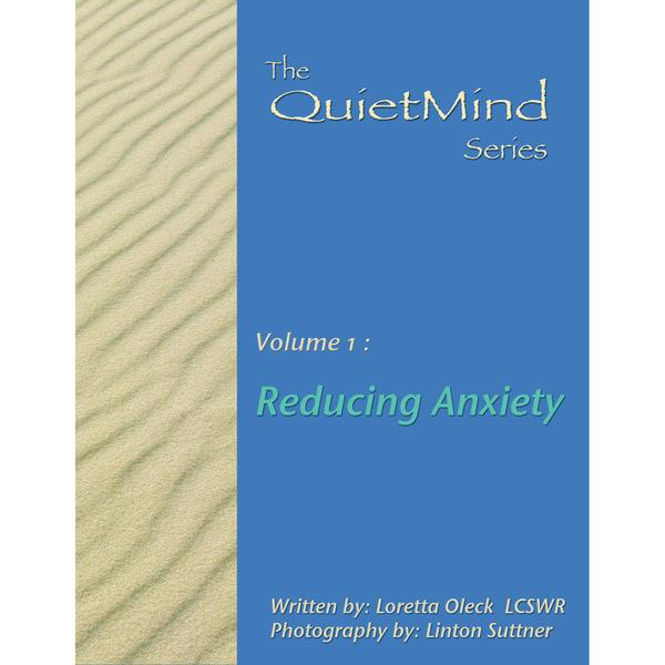 Reducing Anxiety: The Quiet Mind Series, Volume One