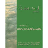 Harnessing ADD/ADHD: The Quiet Mind Series, Volume Two