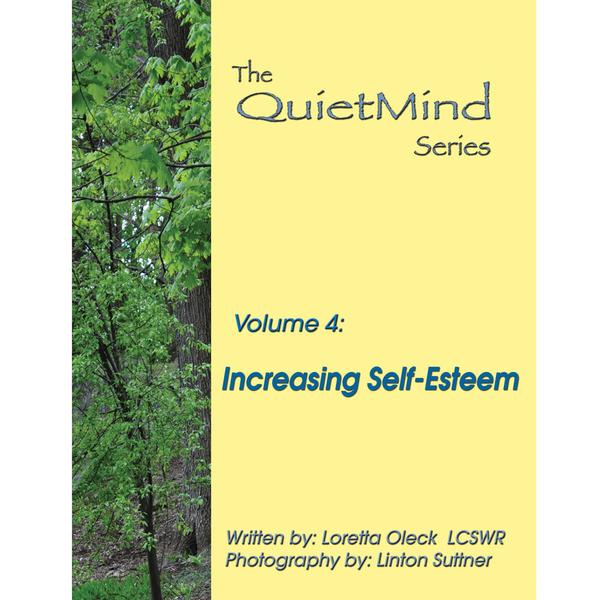 Increasing Self-Esteem: The Quiet Mind Series, Volume Four
