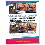 Social Skills Comics for Kids: Making Responsible Decisions in School