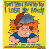 Every Time I Blow My Top I Lose My Head! Book*