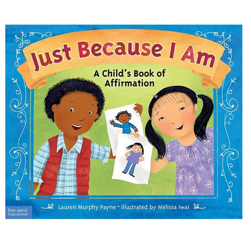 Just Because I Am: A Child's Book of Affirmation
