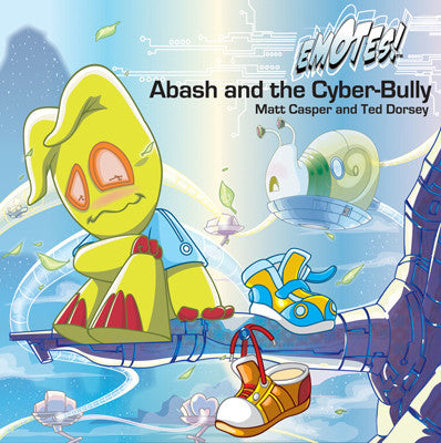 Emotes Book - Abash and the Cyber-Bully: About Bullying