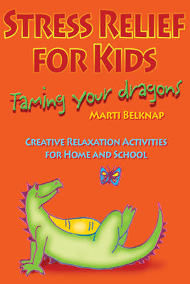 Stress Relief for Kids: Taming Your Dragons Book