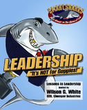 Smart Sharks: Leadership: It's Not for Guppies