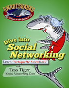 Smart Sharks: Dive Into Social Networking: Netiquette Essentials