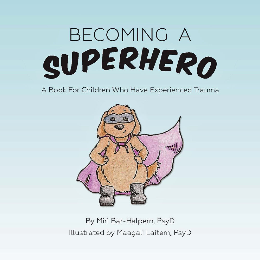 becoming a superhero a book for children who have experienced
