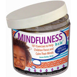 Mindfulness In a Jar: 101 Exercises to Help Children Focus and Calm Their Minds